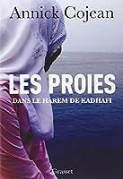 Les proies: Dans le Harem de Khadafi