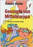 Geologie von Mitteleuropa - Roland Walter, Paul Dorn