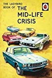The Ladybird Book of the Mid-Life Crisis (Ladybird Books for Grown-Ups)