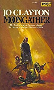 Moongather (book one of The Duel of Sorcery Trilogy) by Jo Clayton