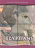 img - for The Ancient Egyptians (History Opens Windows) book / textbook / text book