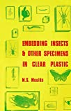 img - for Embedding Insects and Other Specimens in Clear Plastic book / textbook / text book