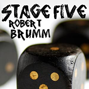 Stage Five | [Robert Brumm]