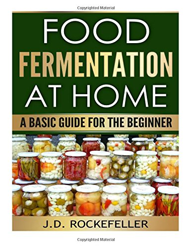 Food Fermentation at Home: A Basic Guide for the Beginner PDF