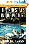 The Kid Stays in the Picture: A Notor...