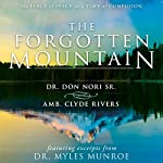 The Forgotten Mountain: Your Place of Peace in a World at War | Don Nori Sr.,Myles Munroe,Clyde Rivers