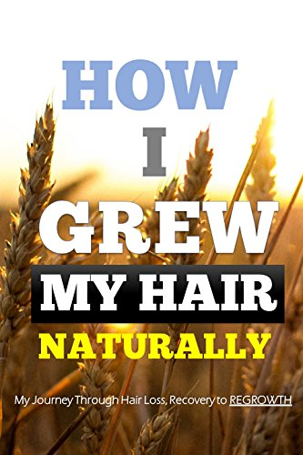 How I Grew My Hair Naturally: My Journey Through Hair Loss, Recovery to Regrowth by Sasi Kumar