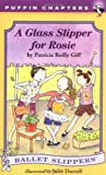 A Glass Slipper for Rosie (Ballet Slippers) (0141301597) by Giff, Patricia Reilly
