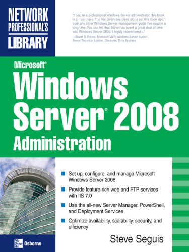 Microsoft Windows Server 2008 Administration (Network Professionals Library)