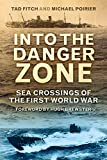 img - for Into the Danger Zone: Sea Crossings of the First World War book / textbook / text book