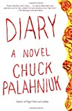 Diary: A Novel (1400032814) by Chuck Palahniuk