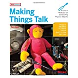 Making Things Talk: Practical Methods for Connecting Physical Objects ~ Tom Igoe