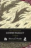 Mervyn Peake The Illustrated Gormenghast Trilogy by Peake, Mervyn (2011)
