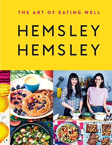 The Art of Eating Well: Hemsley and Hemsley by Jasmine Hemsley, Melissa Hemsley