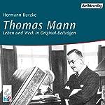 Thomas Mann. Leben und Werk in Originalbeiträgen | Hermann Kurzke