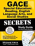 img - for GACE Special Education: Reading, English Language Arts, and Social Studies Secrets Study Guide: GACE Test Review for the Georgia Assessments for the Certification of Educators (Secrets (Mometrix)) book / textbook / text book