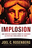 Implosion: Can America Recover from Its Economic and Spiritual Challenges in Time? (1414319681) by Rosenberg, Joel C.