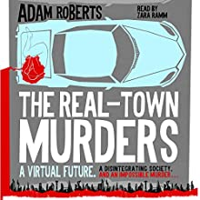 The Real-Town Murders Audiobook by Adam Roberts Narrated by Zara Ramm