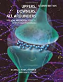 img - for Uppers, Downers, All Arounders: Physical and Mental Effects of Psychoactive Drugs book / textbook / text book