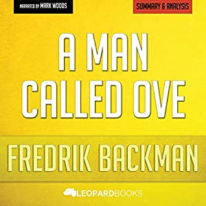 A Man Called Ove: A Novel by Fredrik Backman: Unofficial & Independent Summary & Analysis Audiobook