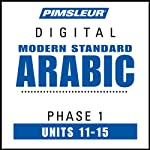 Arabic (Modern Standard) Phase 1, Unit 11-15: Learn to Speak and Understand Modern Standard Arabic with Pimsleur Language Programs | Pimsleur