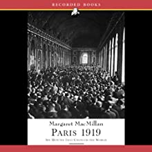 Paris 1919: Six Months That Changed the World (       UNABRIDGED) by Margaret MacMillan Narrated by Suzanne Toren