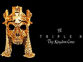 WWE Triple H: Thy Kingdom Come