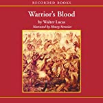 Warrior's Blood | Walter Lucas