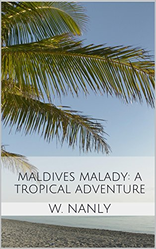 Book: Maldives Malady - A Tropical Adventure by T.P. Grish