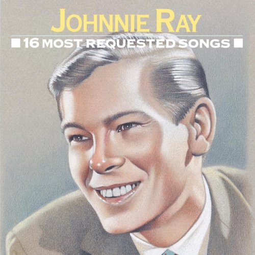 Johnnie Ray - 16 Most Requested Songs of the 1950s, Vol. 1 - Zortam Music