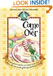 Come On Over (Everyday Cookbook Colle...