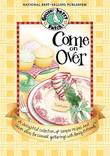 Come On Over (Everyday Cookbook Collection) by Gooseberry Patch