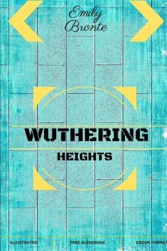 Wuthering Heights: By Emily Bronte: Illustrated