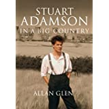 Stuart Adamson: In a Big Countryby Allan Glen