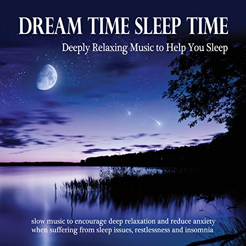dream-time-sleep-time-deeply-relaxing-music-to-help-you-sleep-slow-music-to-encourage-deep-relaxatio