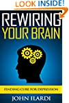 Rewiring Your Brain: Finding Cure For...