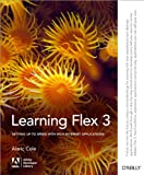 img - for Learning Flex 3: Getting up to Speed with Rich Internet Applications (Adobe Developer Library) book / textbook / text book