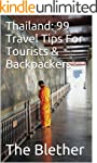 Thailand: 99 Travel Tips For Tourists...