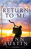 Return to Me (The Restoration Chronicles) (Volume 1)