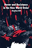 Stephen Gill Power and Resistance in the New World Order (International Political Economy)