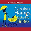 Rock-a-Bye Bones: A Sarah Booth Delaney Mystery Audiobook by Carolyn Haines Narrated by Kate Forbes