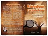 img - for Kingdom Eschatology, The Glorious Future of the Church book / textbook / text book
