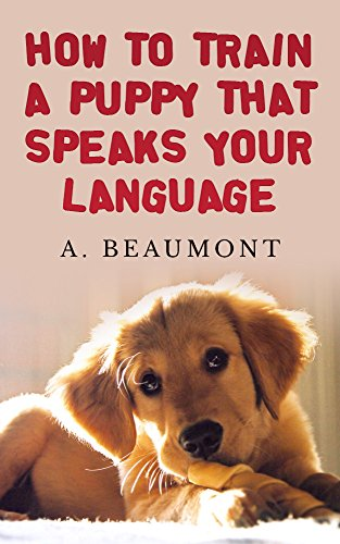 Free Kindle Book : How To Train A Puppy That Speaks Your Language
