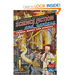 The Greenwood Encyclopedia Of Science Fiction And Fantasy: Themes, Works, And Wonders by Gary Westfahl