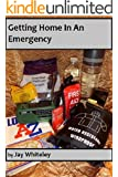 Getting Home In An Emergency (English Edition)