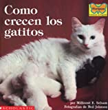 Como Crecen Los Gatitos (Mariposa) (Spanish Edition) (059045000X) by Selsam, Millicent Ellis