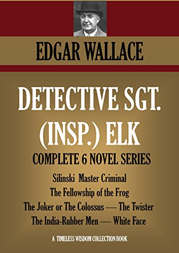 detective-sgt-insp-elk-the-complete-6-novel-series-silinski-master-criminal-the-fellowship-of-the-fr