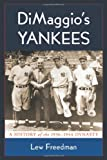 Lew Freedman Dimaggio's Yankees: A History of the 1936-1944 Dynasty