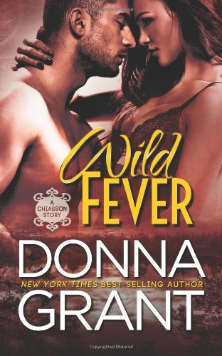 Wild Fever (Chiasson) (Volume 1): Donna Grant: 9780988994799: Amazon.com: Books