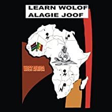 Learn Wolof: Alagie Joof Audiobook by Alagie Joof Narrated by Alagie Joof, Marte Nyhus